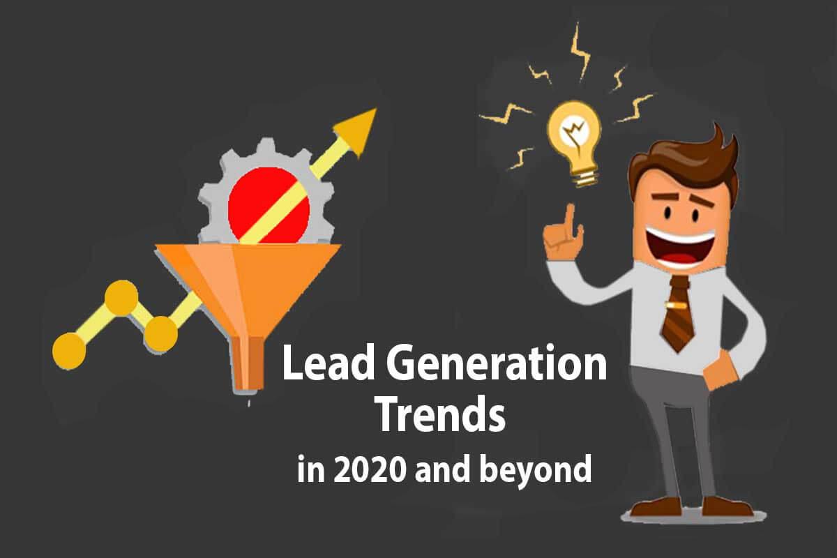 Lead generation trends in 2020