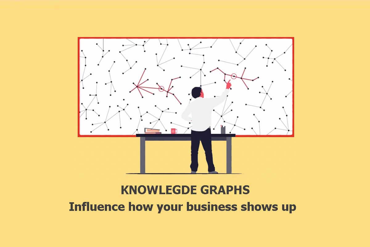 How the Google Knowledge Graph works for business to show up in SERPs