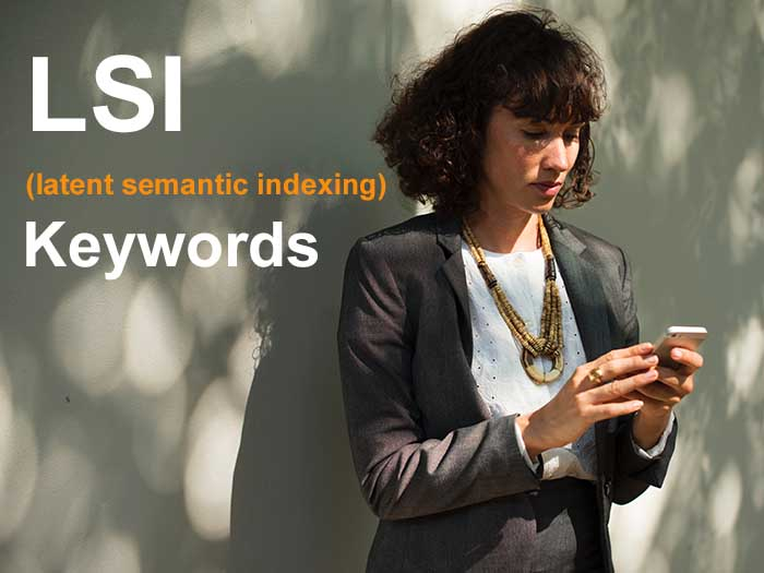 Latent Semantic Indexing Keywords in Web Content and Paid Search