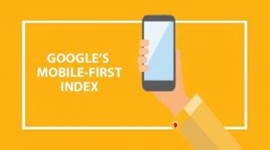 How to Improve Your Mobile Search Rankings for Mobile-first Indexing