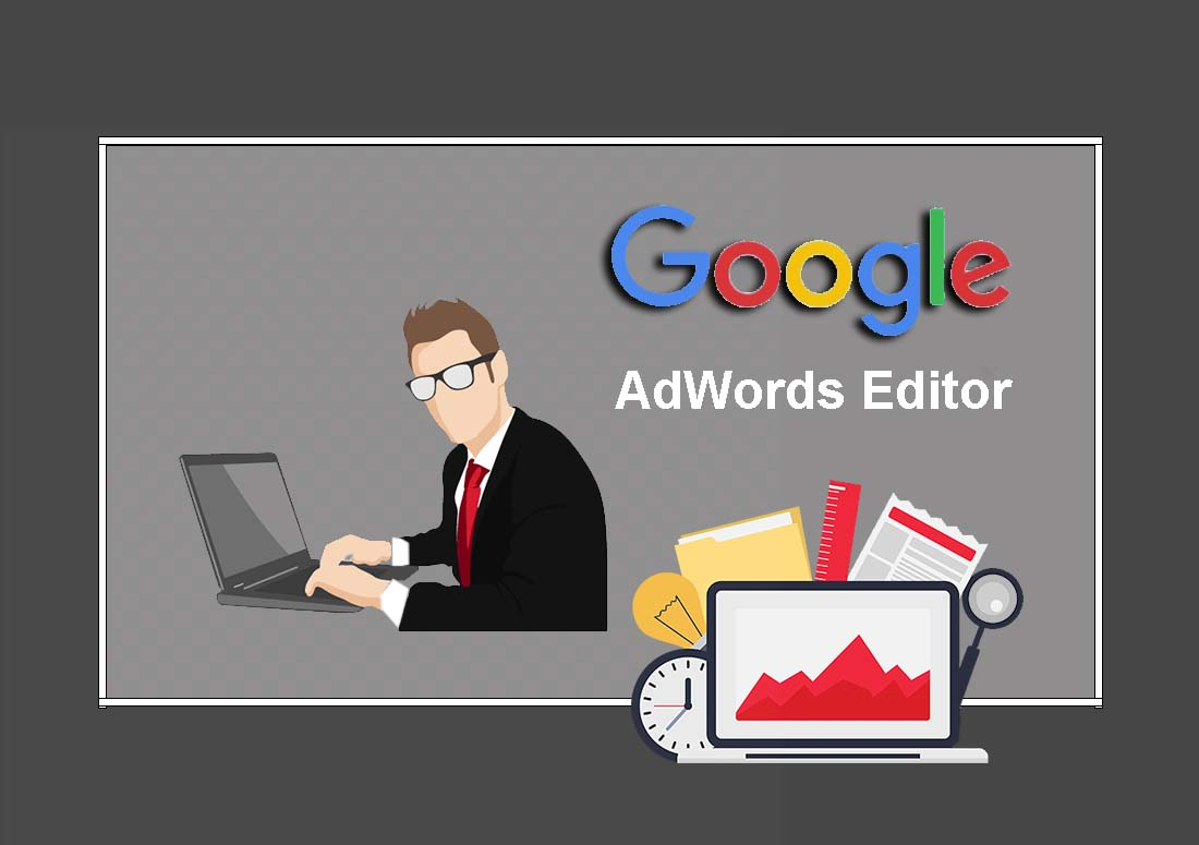7Top New Features in Google AdWords Editor